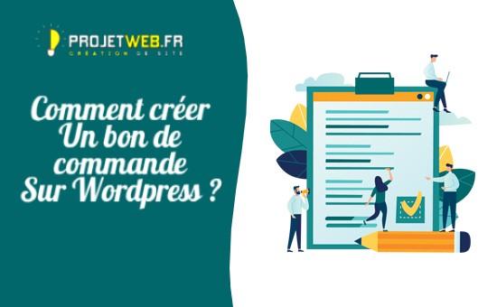 Comment créer un bon de commande facilement dans WordPress ?